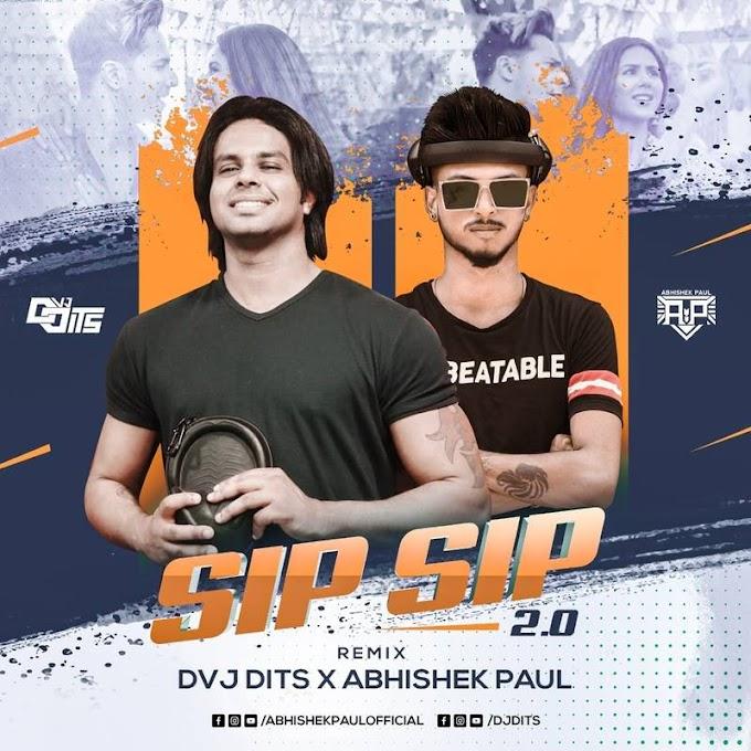 Sip Sip 2.0 (Remix) - Dvj Dits x Abhishek Paul