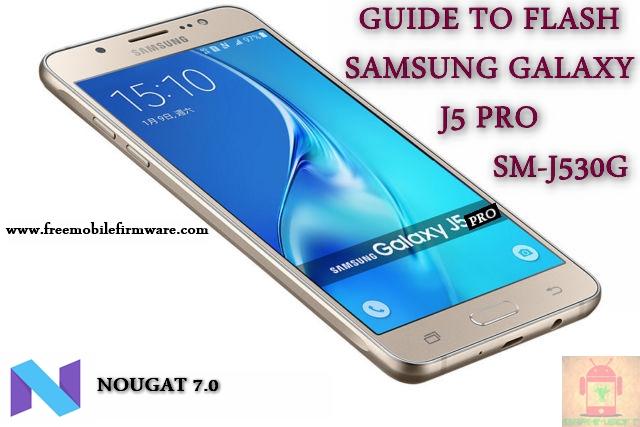 Guide To Flash Samsung Galaxy J5 Pro SM-J530G Nougat 7.0 Odin Method Tested Firmware