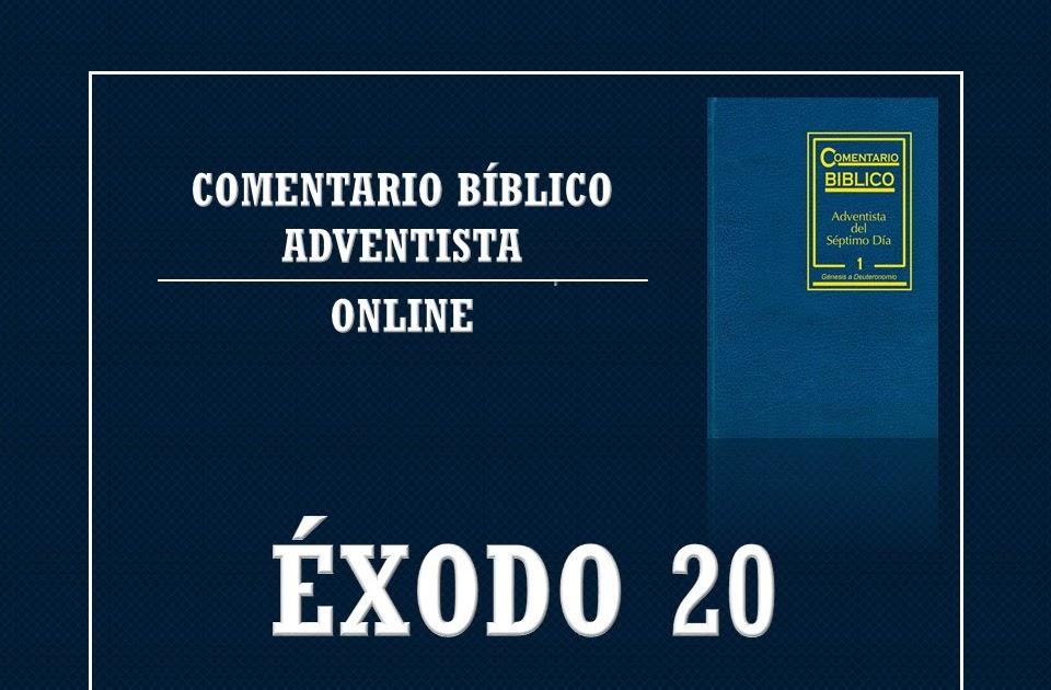 éxodo 20 Comentario Bíblico Adventista La Santa Biblia