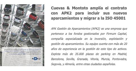 APK2 amplía el contrato con Cuevas y Montoto Consultores para incluir los nuevos aparcamientos comprados en el úlrimo año y que le ayude a migrar de la OHSAS 18001 a la ISO 45001