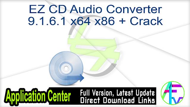 EZ CD Audio Converter 9.1.6.1 x64  x86 + Crack