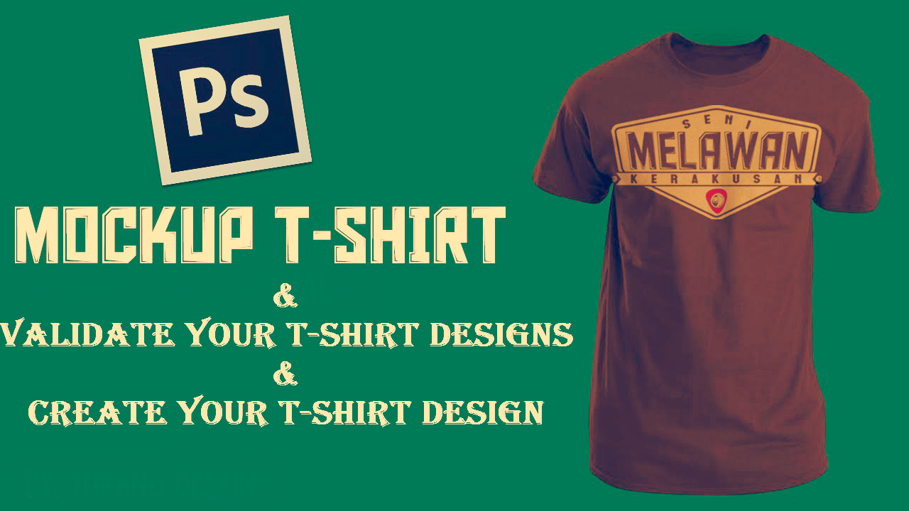 5b84f2fe How to Create Your Design, Mocking up and Validate Your T-shirt Designs