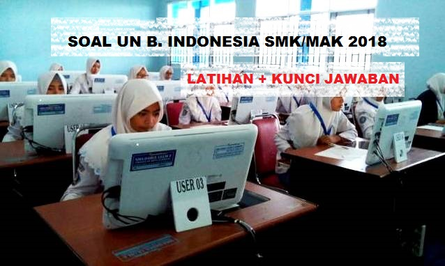 Soal Latihan Un Smk Mak Bahasa Indonesia 2018 2019 Plus Kunci Jawaban S R W