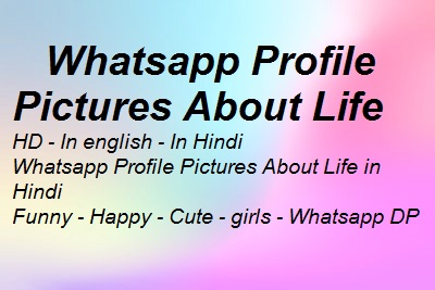 Whatsapp Profile Pic Life HD in Hindi