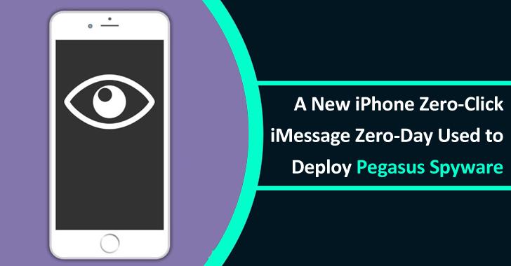 A New iPhone Zero-Click iMessage Zero-Day Used to Deploy Pegasus Spyware