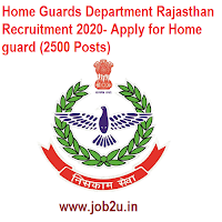 Home Guards Department Rajasthan Recruitment 2020- Apply for Home guard (2500 Posts)