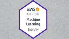 AWS Certified Machine Learning 2021