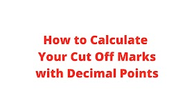 How to Calculate Your Cut Off Marks with Decimal Points