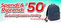 Logo Carrefour Spendi & Riprendi il 50% su tutti gli zaini e trolley! Scopri l'anticipazione