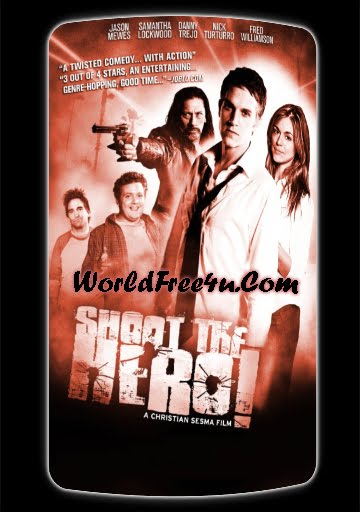 Poster Of Shoot the Hero (2010) Full Movie Hindi Dubbed Free Download Watch Online At worldofree.co