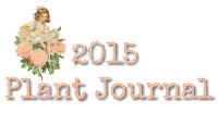 My 2015 Plant Journal Entries