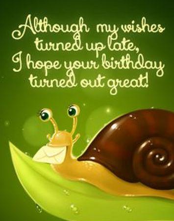happy belated birthday sayings