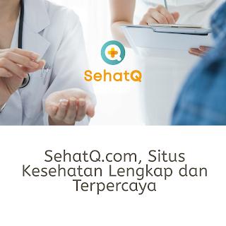SehatQ.com layanan kesehatan lengkap dan terpercaya