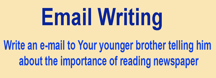Write an e-mail to Your younger brother telling him about the