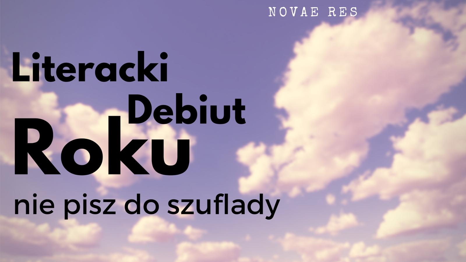 Literacki Debiut Roku – start konkursu