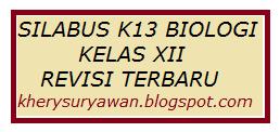 Silabus K13 Biologi Kelas XII Revisi Terbaru