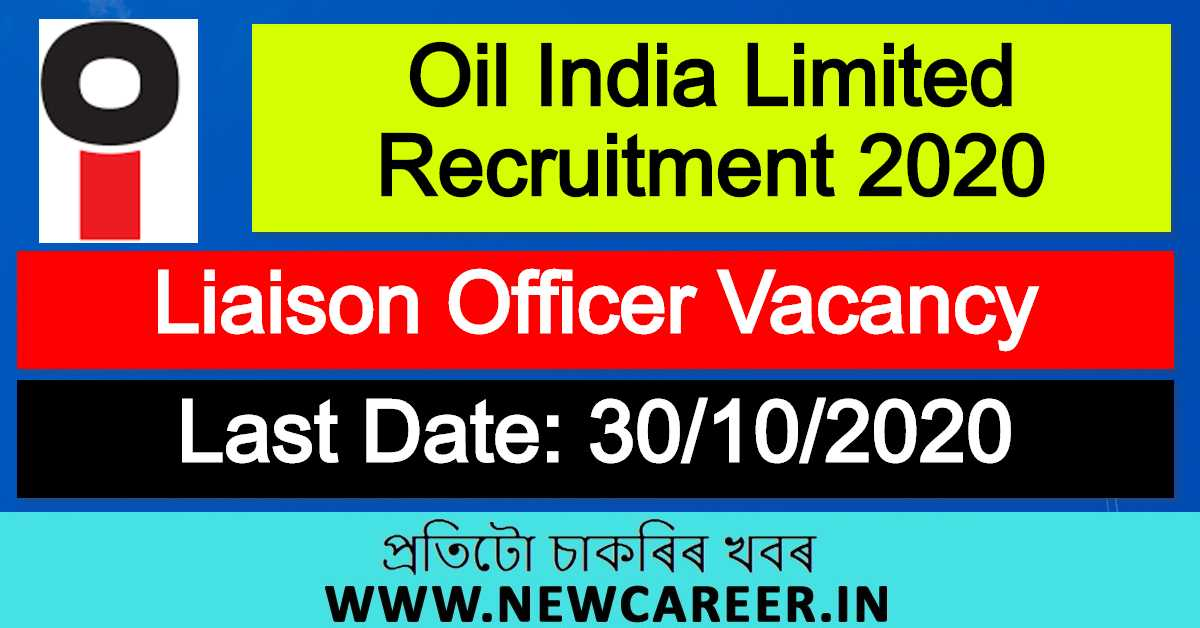 Oil India Limited Recruitment 2020 : Apply For Liaison Officer Vacancy