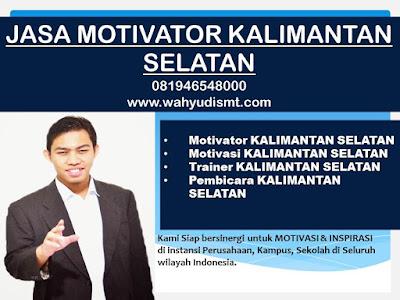 JASA Motivator KALIMANTAN SELATAN Teambuilding di KALIMANTAN SELATAN, TRAINING  MOTIVASI KARYAWAN  KALIMANTAN SELATAN, Training motivasi Teambuilding KALIMANTAN SELATAN terpercaya, Motivator Training Teambuilding KALIMANTAN SELATAN, Pembicara Training MOTIVASI KALIMANTAN SELATAN, Training Teambuilding KALIMANTAN SELATAN, hubungi kami : 081946548000