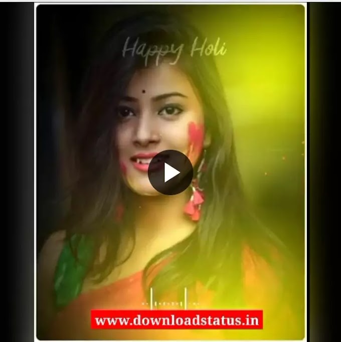 Best Happy Holi Status Video Download 2022 | Holi Whatsapp Status In Bhojpuri,Hindi