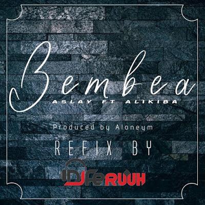 DOWNLOAD AUDIO | Aslay Ft Ali kiba - Bembea Refix mp3