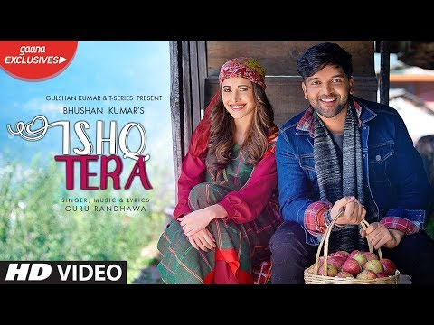 Ishq Tera (Official Video) HD Video Download | Guru Randhawa & Nushrat Bharucha