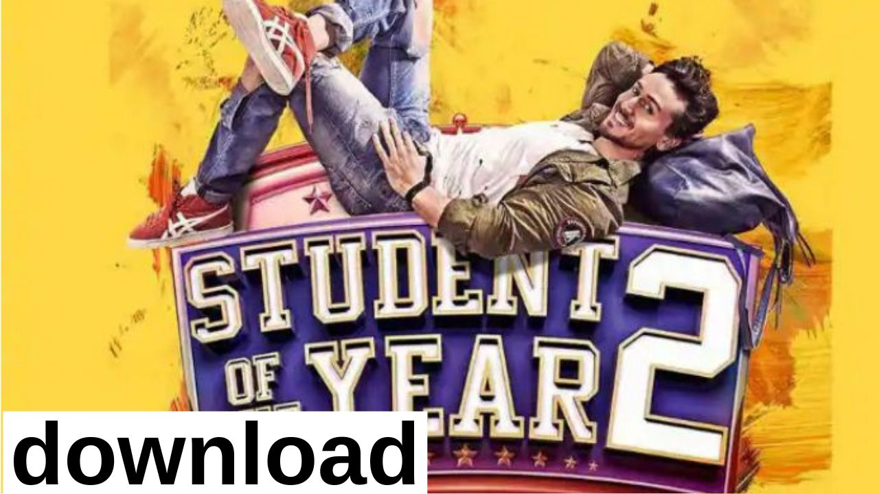 Student Of The Year 2 Full Movie Download 2019