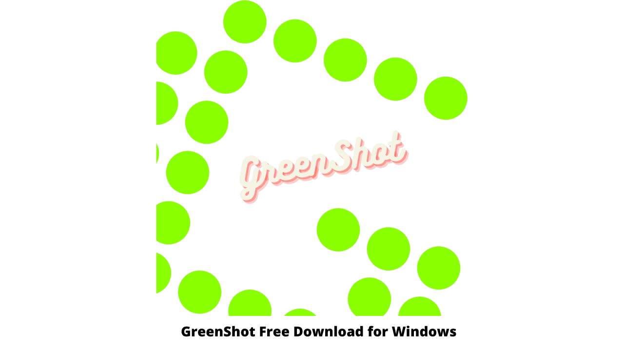 GreenShot Free Download for Windows