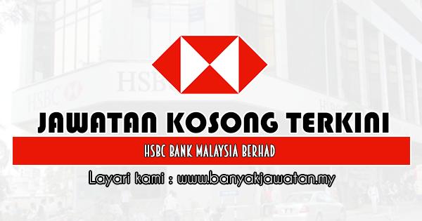 Jawatan Kosong 2020 di HSBC Bank Malaysia Berhad banyakjawatan.my