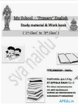 My School - 'Primary' English Study material & Work book ('1st Class' to '5th Class') PREPARED by SV APPALA NAIDU, SGT, GARIVIDI (M) VIZIANAGARAM (D)