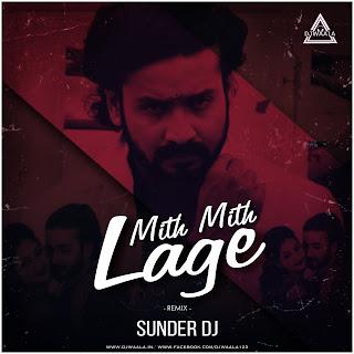 MITH MITH LAGE - CG REMIX - DJ SUNDER