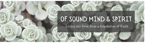 Of Sound Mind and Spirit