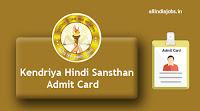 Kendriya Hindi Sansthan Admit Card