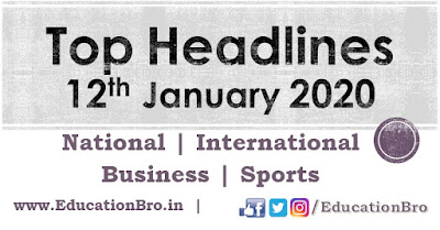 Top Headlines 12th January 2020 EducationBro