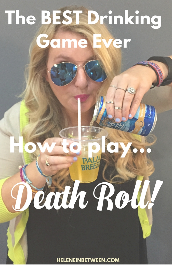 The Best Drinking Game Ever... How to Play Death Roll!