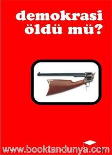 Halil Gökhan (Derleyen) - Demokrasi Öldü Mü?