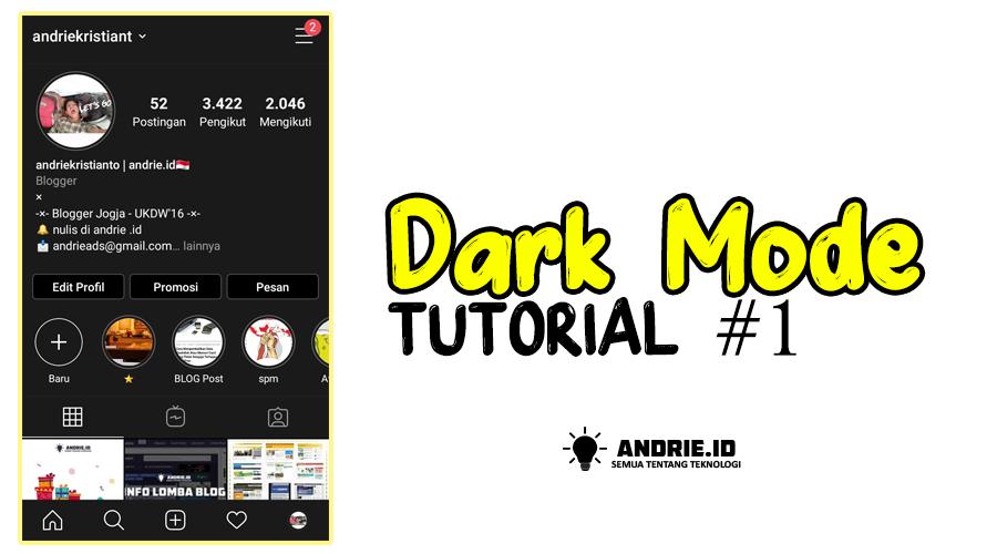 Cara Mengaktifkan Mode Malam atau Dark Mode Instagram Dengan Aplikasi Android dan iOS Iphone
