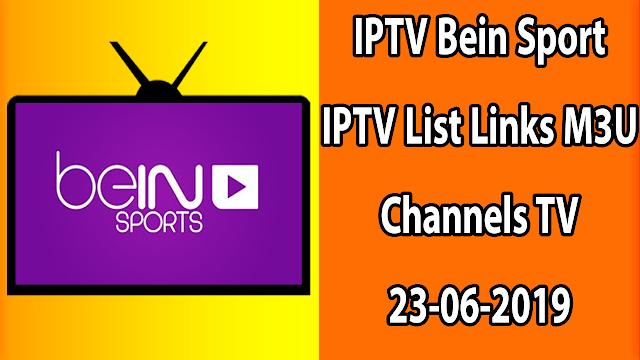 IPTV Bein Sport IPTV List Links M3U Channels TV 23-06-2019