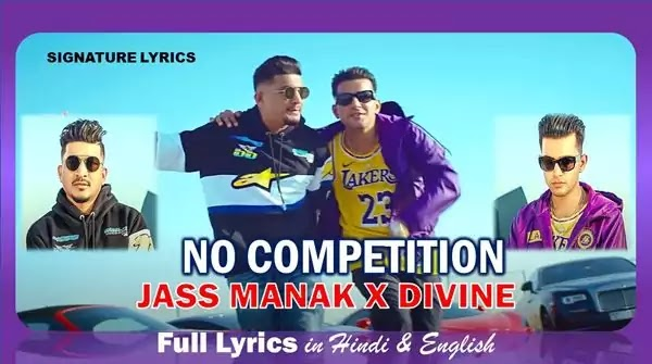 No Competition Lyrics in Hindi - JASS MANAK x DIVINE