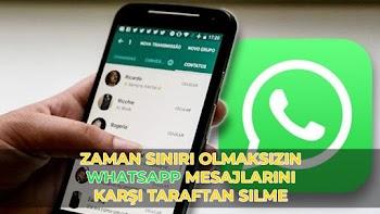 Zaman sınırı olmaksızın WhatsApp Mesajlarını karşı taraftan silme
