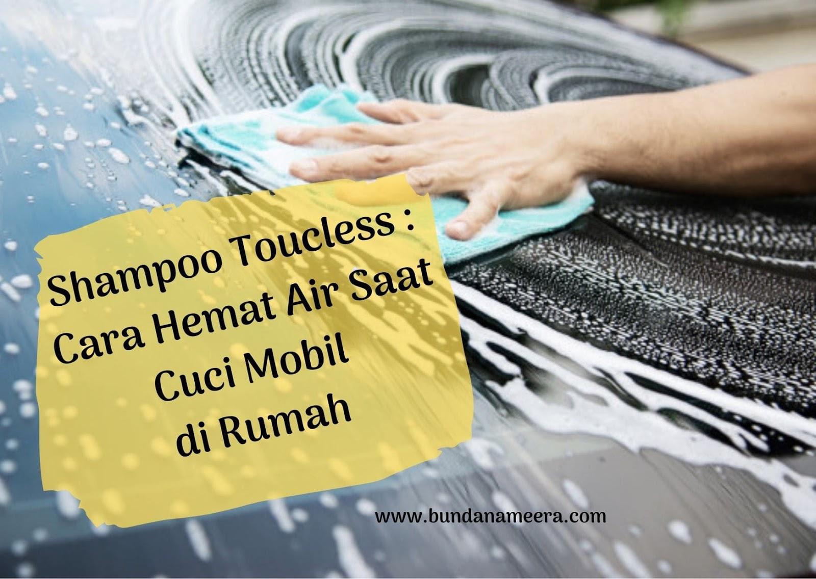 Shampoo Toucless : Cara Hemat Air Saat Cuci Mobil Di Rumah