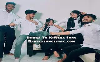 Dhaka To Khulna Ektu Valobaso Na Lyrics