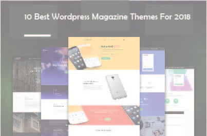 10 Best Wordpress Magazine Themes For 2018