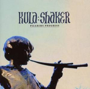 Kula Shaker - Pilgrim's Progress (2010)