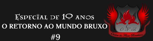 Especial de 10 anos: O retorno ao Mundo Bruxo | Ordem da Fênix Brasileira