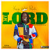 [Music Download]: King Paluta - My Lord (Prod. By King Paluta & Joe Cole)