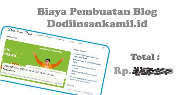 Berapa Biaya Pembuatan Blog Seperti Dodiinsankamil.id ?