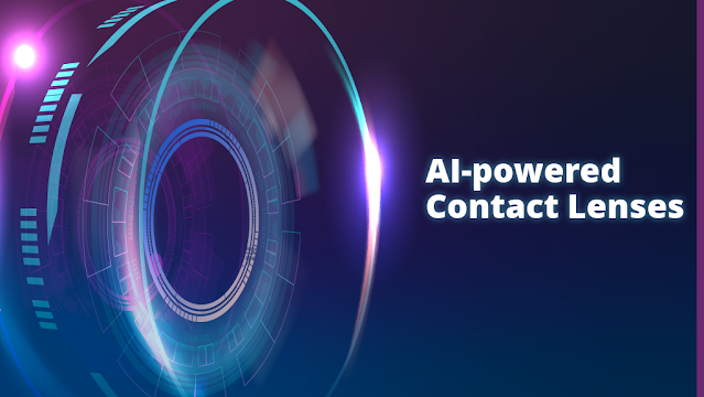 What Are AI-Powered Contact Lenses? How Does It Work?