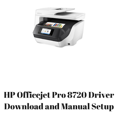 HP Officejet Pro 8720 Driver Download and Manual Setup