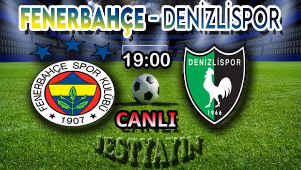 Fenerbahçe - Denizlispor maçını canlı izle
