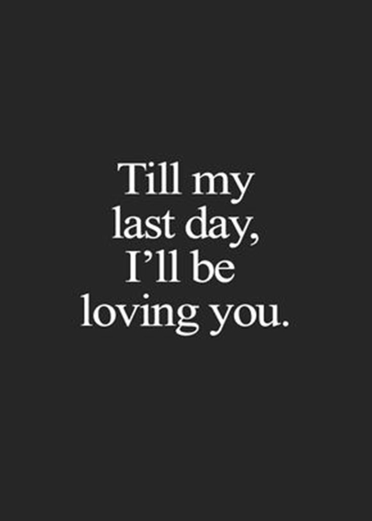 till my last day i will be loving you